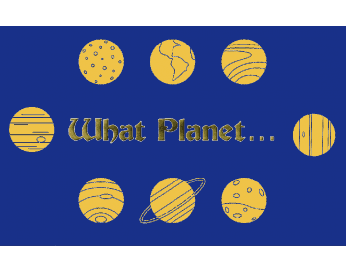 What Planet…